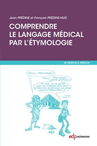 comprendre le langage medical par l'etymologie (DE: Predine Jean