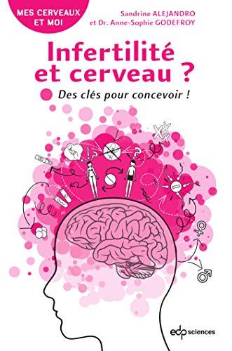 9782759822720: Infertilité et Cerveau ? - Des clés pour concevoir!