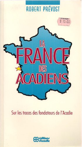 LA France Des Acadiens (2760002608) by Robert Prevost
