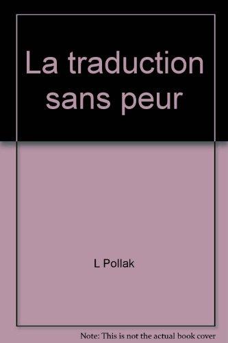 9782760123410: La traduction sans peur-- et sans reproche: Cours d'initiation à la version (French Edition)