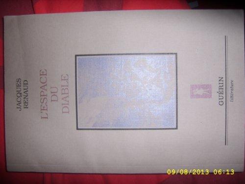 L'espace du diable: Nouvelles (French Edition): Renaud, Jacques