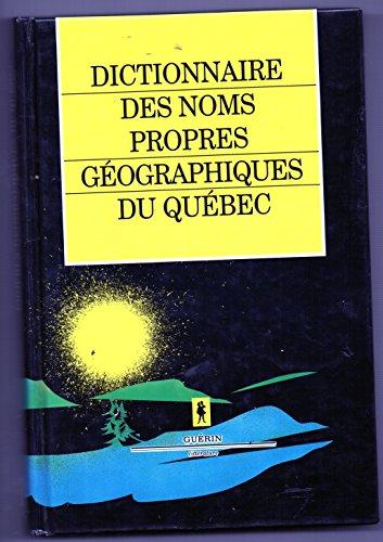 Dictionnaire des noms propres g?ographiques du Qu?bec (Collection Dictionnaires dici): Tremblay R ...