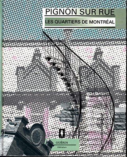 9782760124943: Pignon Sur Rue; Les Quartiers de Montreal
