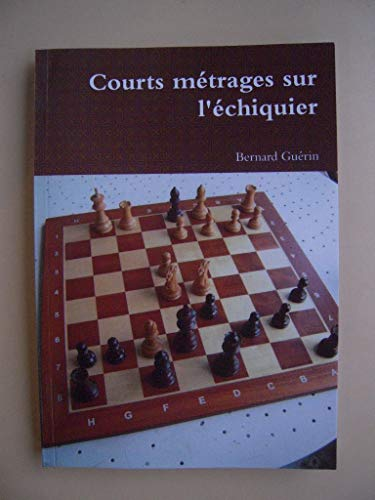 9782760146006: Courts m�trages sur l'�chiquier (Collection de l'amateur)