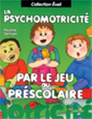PSYCHOMOTRICITE PAR LE JEU AU PRESCOLAIR: SAMSON PAULINE