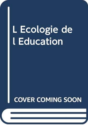 L Ecologie de l Education (French Edition): n/a