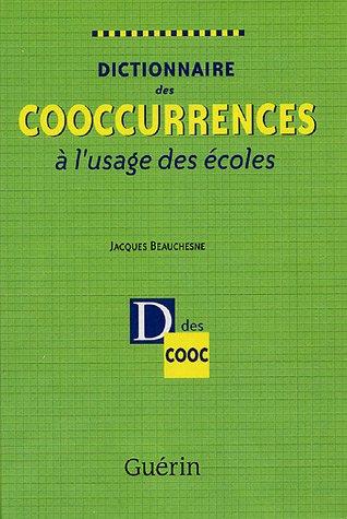 Dictionnaire des cooccurrences à l'usage des écoles: Jacques Beauchesne