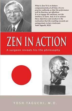 Zen in Action : A Surgeon Reveals His Life Philosophy: Taguchi, Yosh