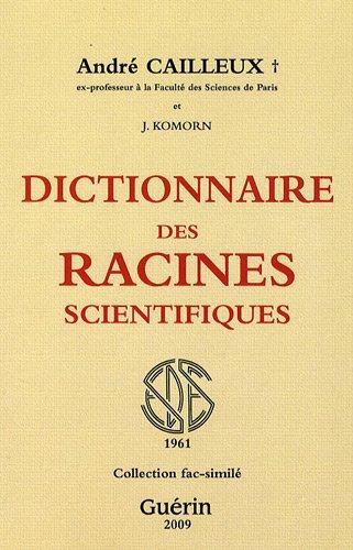 9782760171015: dictionnaire des racines sicentifiques