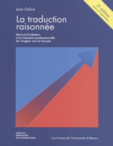 La Traduction Raisonnee / Translation Reasoned: Manuel: Jean Delisle