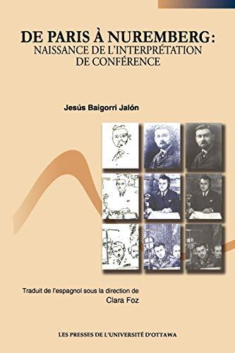 9782760305762: De Paris à Nuremberg : Naissance de l'interprétation de conférence