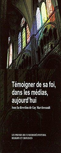 Temoigner de sa foi, dans les medias,: Guy Marchessault