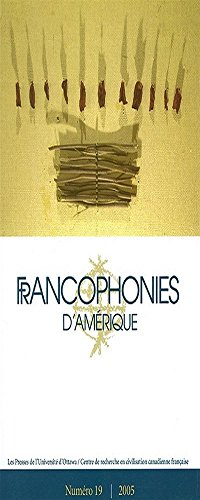 Francophonies D'Amerique 19 (French Edition): Centre de Recherche En Civilisation Cana