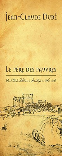 Le Pere Des Pauvres/The Father of the: Jean-Claude Dube