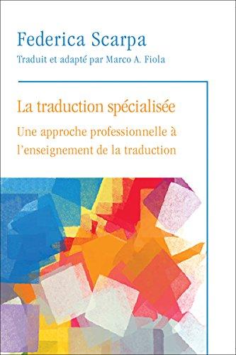 9782760306981: La Traduction Specialisee: Une Approche Professionnelle A L'Enseignement de la Traduction (Regards sur la traduction)