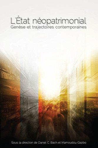 9782760307674: L' État néopatrimonial: Genèse et trajectoires contemporaines (Études en développement international et mondialisation) (French Edition)