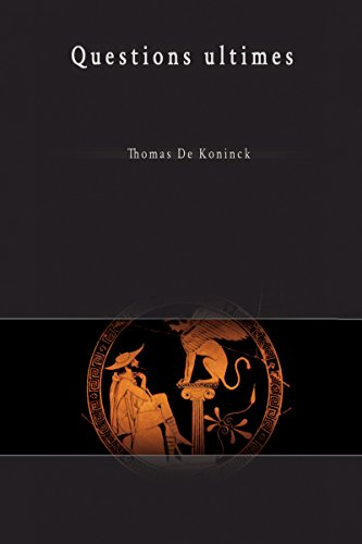 Questions ultimes (Philosophica) (French Edition): De Koninck, Thomas