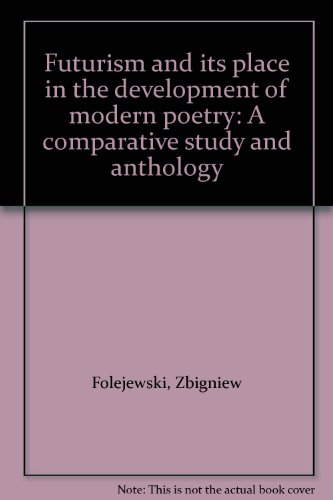 9782760309326: Futurism and its place in the development of modern poetry: A comparative study and anthology