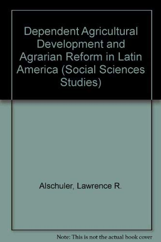 9782760330122: Dependent Agricultural Development and Agrarian Reform in Latin America (Social sciences studies)