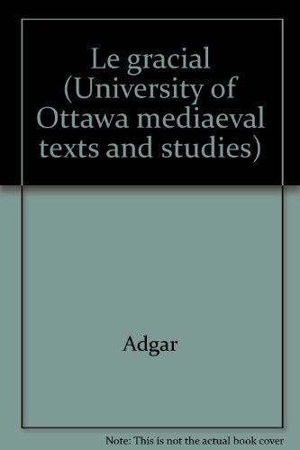 9782760348080: Le gracial (University of Ottawa mediaeval texts and studies) (French Edition)