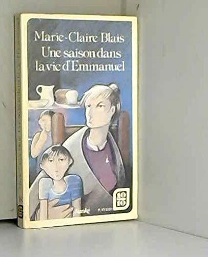 9782760400597: Une saison dans la vie d'Emmanuel (Collection Quebec 10/10 [i.e. dix sur dix] ; 18) (French Edition)