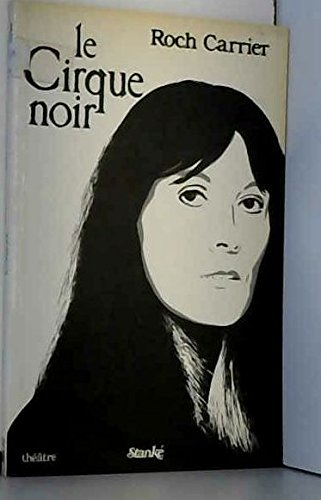 Le cirque noir (French Edition): Carrier, Roch