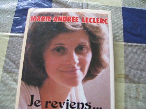 Je Reviens .: Marie-Andree Leclerc