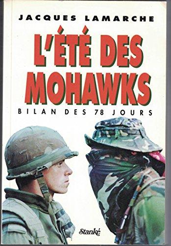 L'ete des Mohawks: Bilan des 78 jours: Lamarche, Jacques