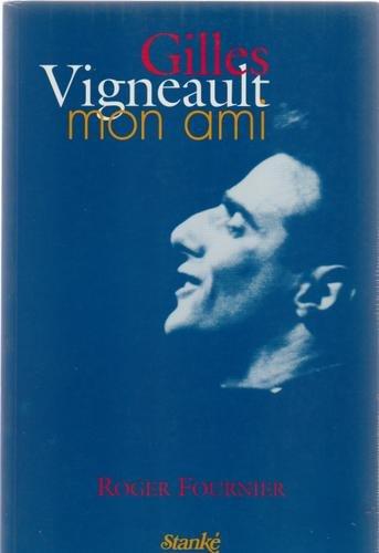 GILLES VIGNEAULT MON AMI: Roger Fournier