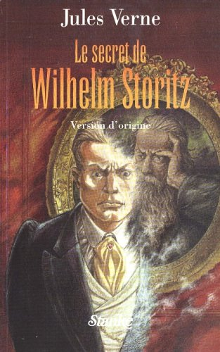LE SECRET DE WILHELM STORITZ (French Edition)