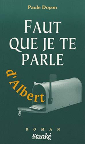 9782760405455: Faut que je te parle d'Albert: Roman (French Edition)