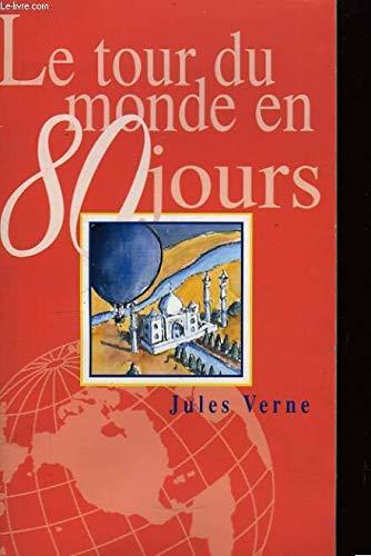 Le tour du monde en 80 jours: Verne, Jules