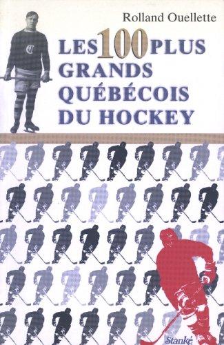 100 plus grands quebecois hockey: Ouellette, Rolland