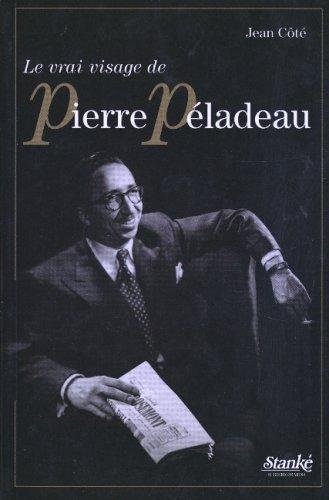 9782760408814: Le Vrai visage de Pierre Péladeau