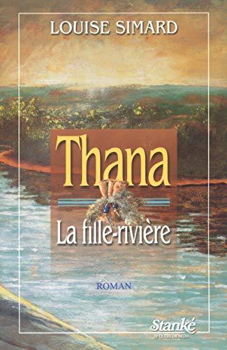 9782760409347: Thana la fille rivière