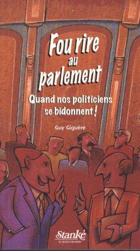 9782760409422: Title: Fou rire au parlement Quand nos politiciens se bid
