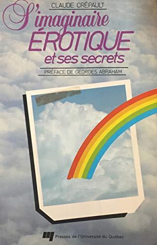 9782760502970: L'imaginaire �rotique et ses secrets (1982)