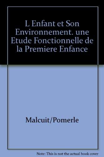 9782760503243: L'enfant et son environnement: Une etude fonctionnelle de la premiere enfance (French Edition)