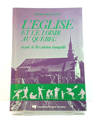 9782760503922: L'Eglise et le loisir au Québec: Avant la révolution tranquille (French Edition)