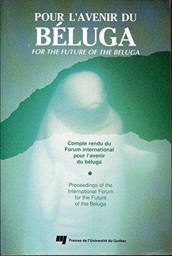 Pour L'avenir du Béluga: Compte Rendu Du Forum International Pour L'avenir Du ...