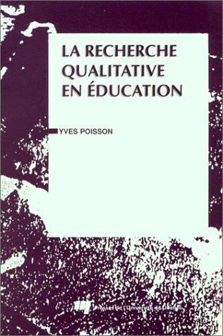 La Recherche Qualitative En Éducation: Yves POISSON