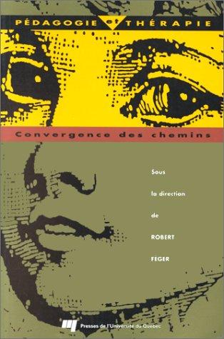 9782760506633: Pédagogie et thérapie: Convergence des chemins (French Edition)