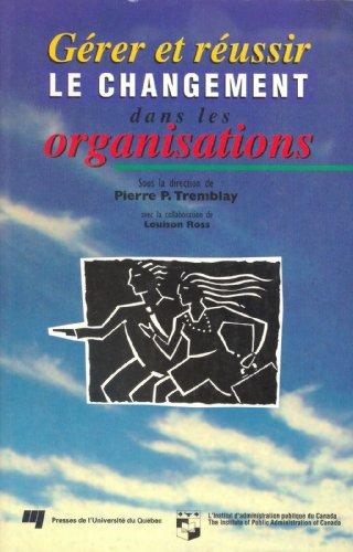 9782760507784: Gérer et réussir le changement dans les organisations (French Edition)
