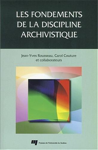 Les fondements de la discipline archivistique: Jean-Yves Rousseau