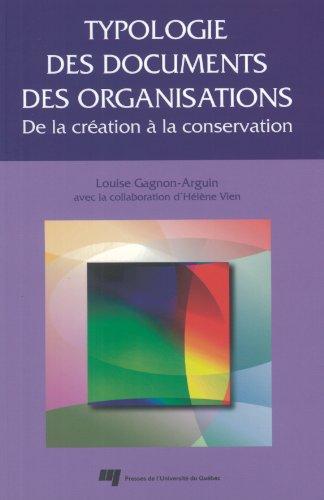 9782760509436: Typologie des documents des organisations : De la cr�ation � la conservation