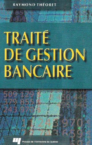 Traité de gestion bancaire: R. Théoret