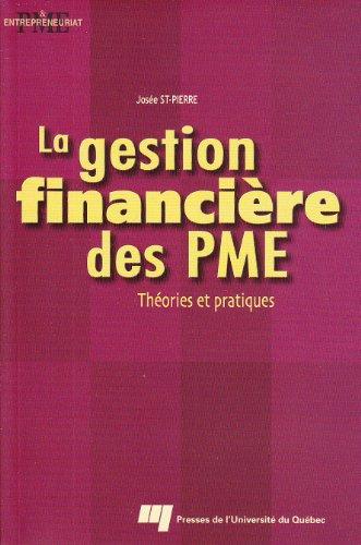 La gestion financiere des PME: Theories et pratiques (Entrepreneuriat & PME) (French Edition): ...