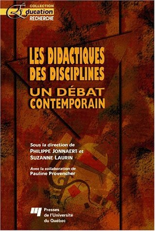 Les didactiques des disciplines: Un de?bat contemporain: Collectif, Jonnaert, Philippe,