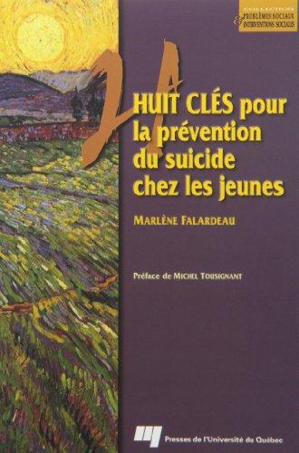 9782760511774: Huit cles pour la prevention du suicide chez les jeunes (Collection Problemes sociaux & interventions sociales) (French Edition)