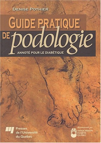 9782760512023: Guide pratique de podologie : Annoté pour le diabétique